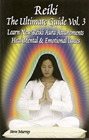 Reiki the Ultimate Guide - Vol 3